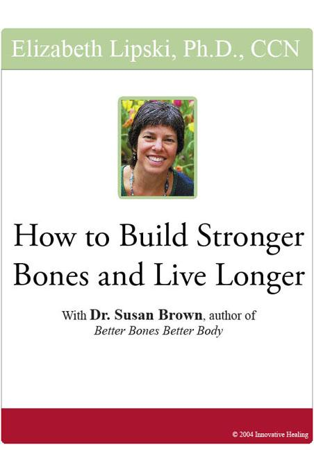How to Build Stronger Bones and Live Longer: With Dr. Susan Brown, author of