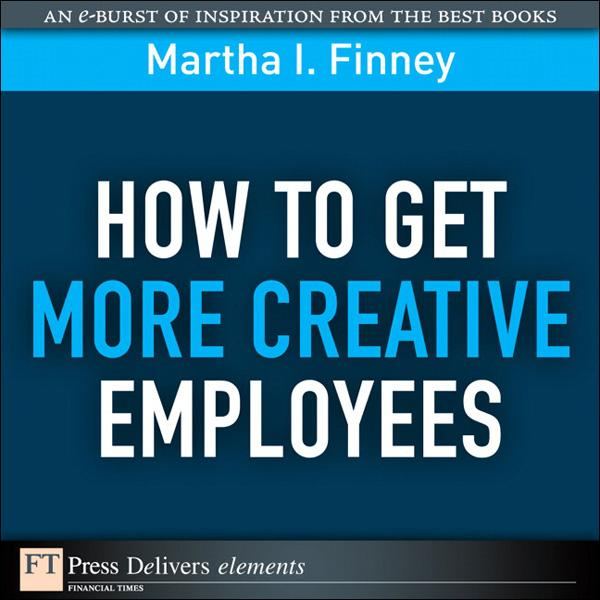 How to Get More Creative Employees EB9780132659932