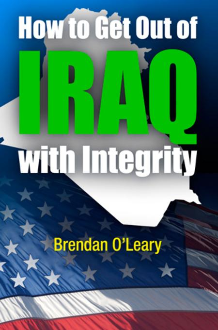 How to Get Out of Iraq with Integrity EB9780812206081