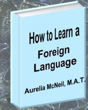 How to Learn a Foreign Language--A Question and Answer Resource Guide EB9780975531006