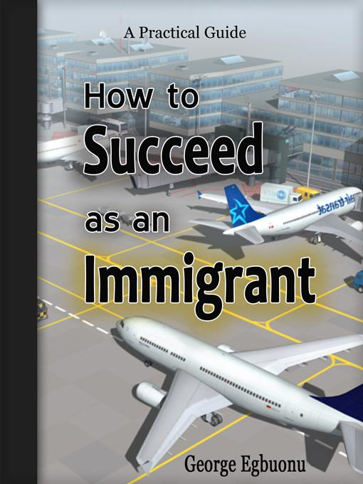 How to Succeed as an Immigrant EB9780982609316