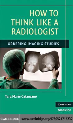 How to Think Like a Radiologist EB9780511460302