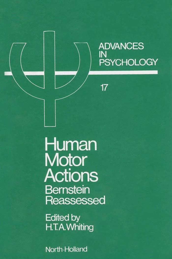 Human Motor Actions: Bernstein Reassessed EB9780080866710