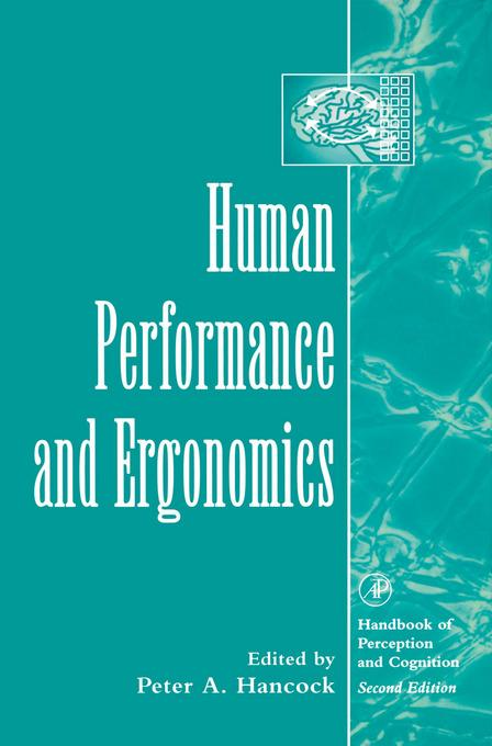 Human Performance and Ergonomics: Perceptual and Cognitive Principles EB9780080534213