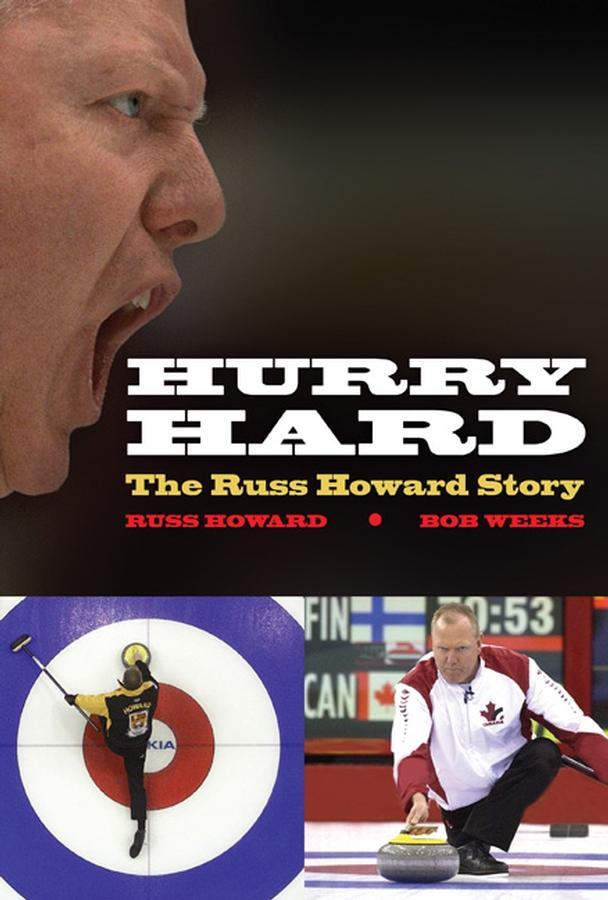 Hurry Hard: The Russ Howard Story EB9780470156728
