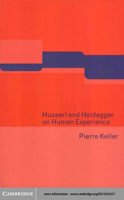Husserl and Heidegger on Human Experience EB9780511036026