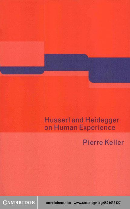 Husserl and Heidegger on Human Experience EB9780511036026