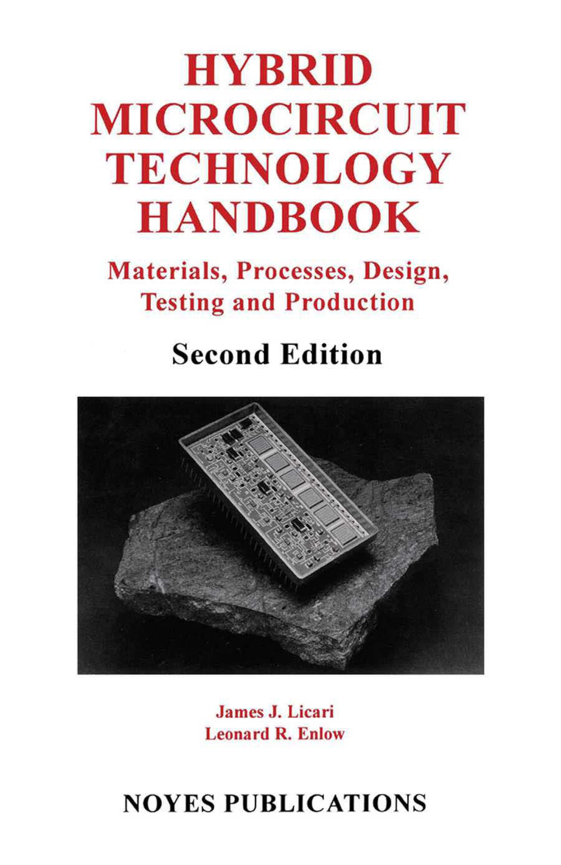 Hybrid Microcircuit Technology Handbook, 2nd Edition: Materials, Processes, Design, Testing and Production
