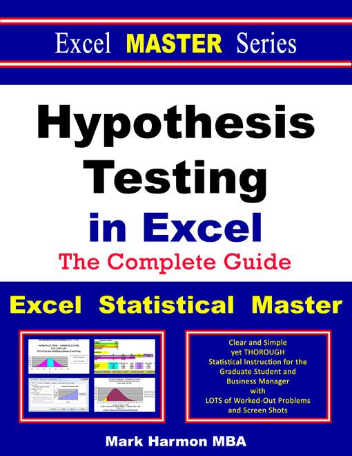 Hypothesis Testing in Excel - The Excel Statistical Master EB9780983307020
