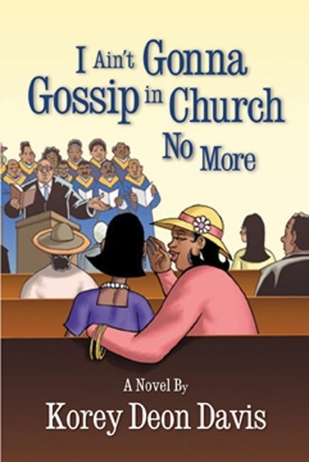 I Ain't Gonna Gossip in Church No More EB9780982019238