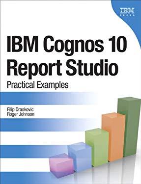IBM Cognos 10 Report Studio: Practical Examples EB9780132656948