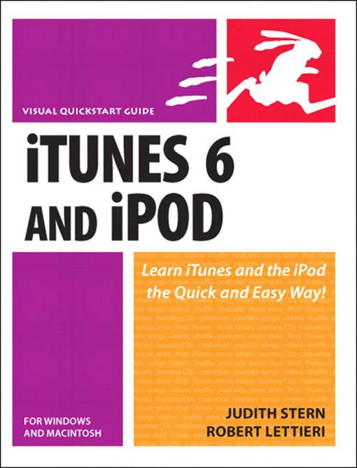 ITunes 6 and iPod for Windows and Macintosh: Visual QuickStart Guide EB9780132712460