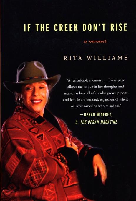 If the Creek Don't Rise: My Life Out West with the Last Black Widow of the Civil War