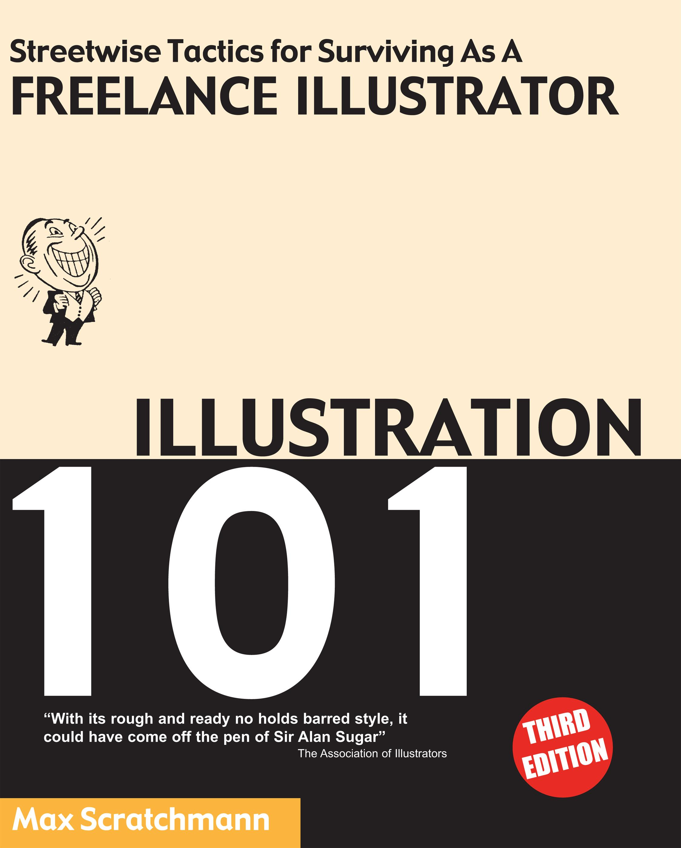 Illustration 101 - Streetwise Tactics for Surviving as a Freelance Illustrator EB9780954611569