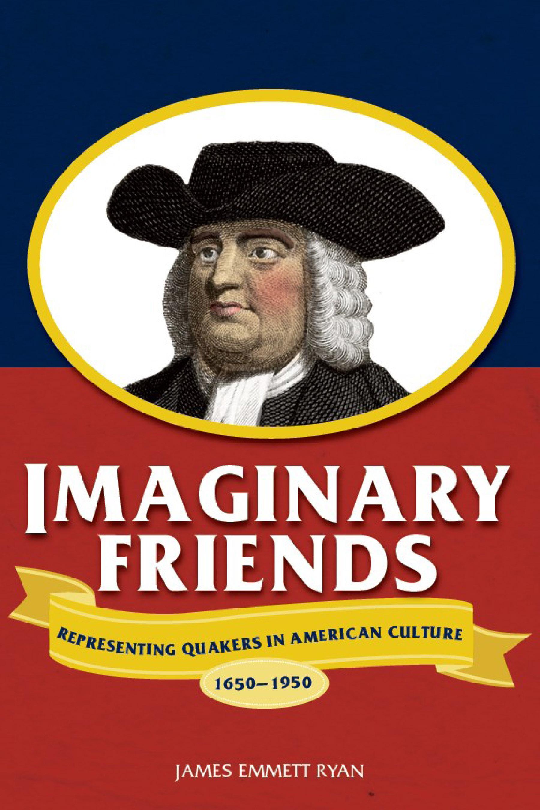 Imaginary Friends: Representing Quakers in American Culture, 1650-1950 EB9780299231736