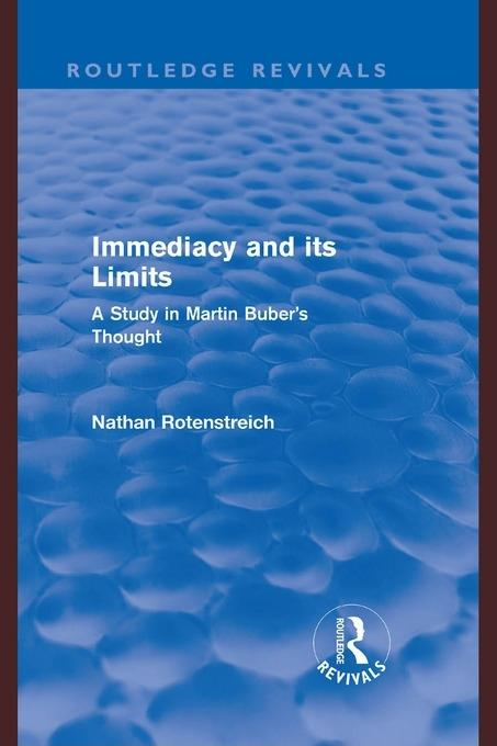 Immediacy and its Limits (Routledge Revivals): A Study in Martin Buber's Thought