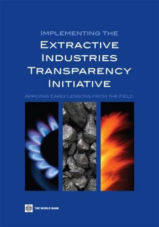 Implementing the Extractive Industries Transparency Initiative: Applying Early Lessons from the Field EB9780821375020