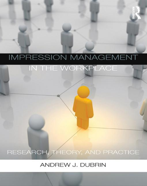Impression Management in the Workplace EB9780203865712
