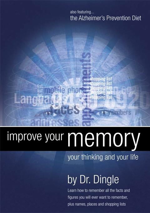 Improve Your Memory, Your Thinking and Your Life EB9780646499895