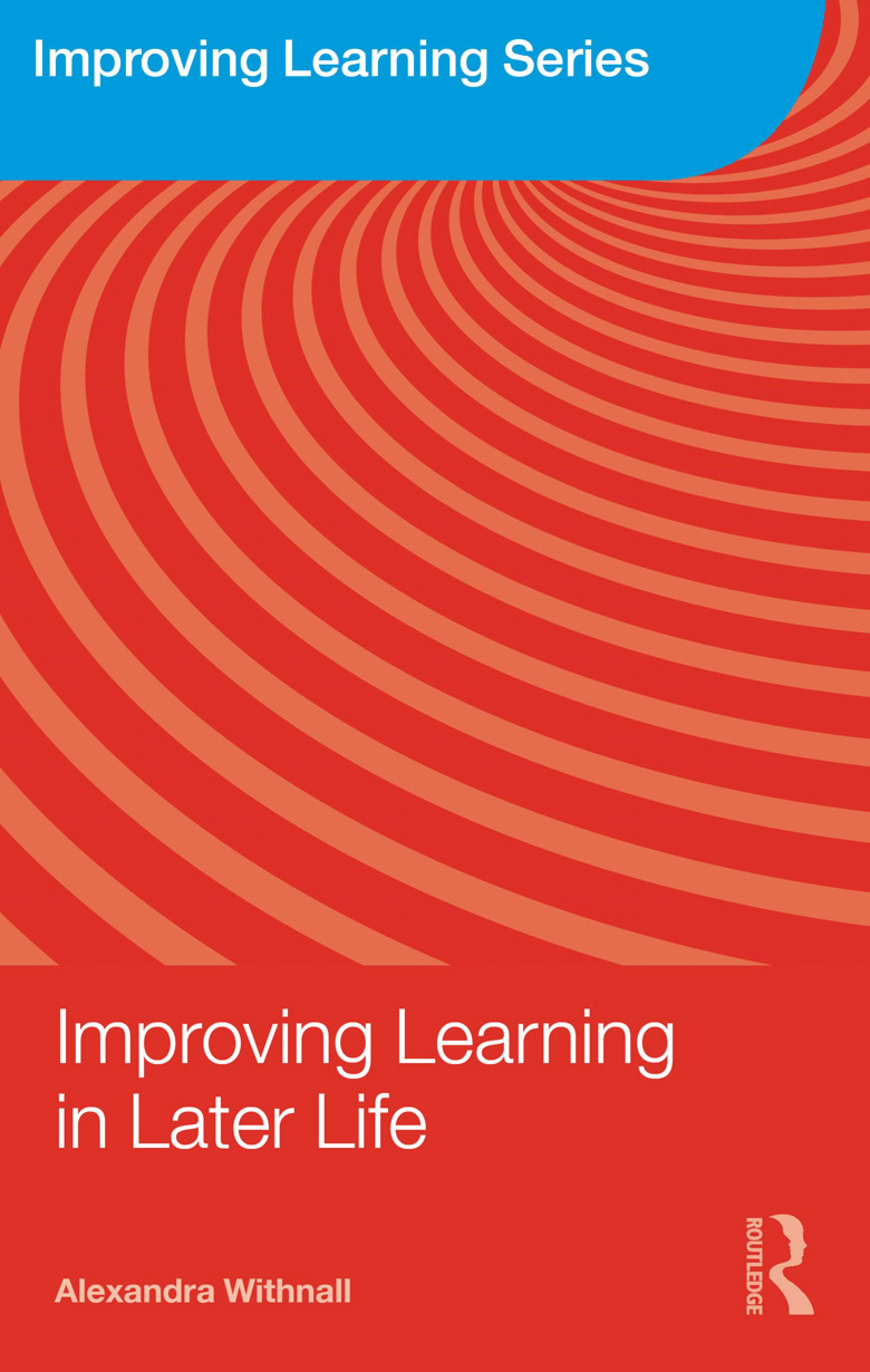 Improving Learning in Later Life EB9780203872536