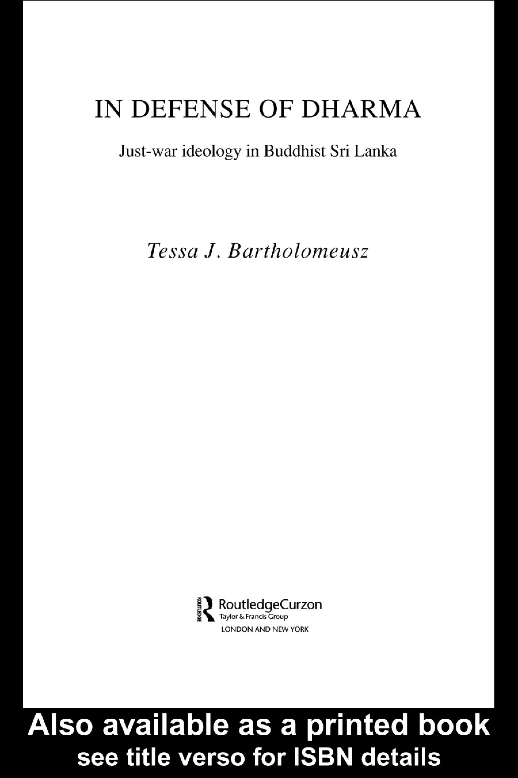 In Defense of Dharma: Just-War Ideology in Buddhist Sri Lanka EB9780203994801