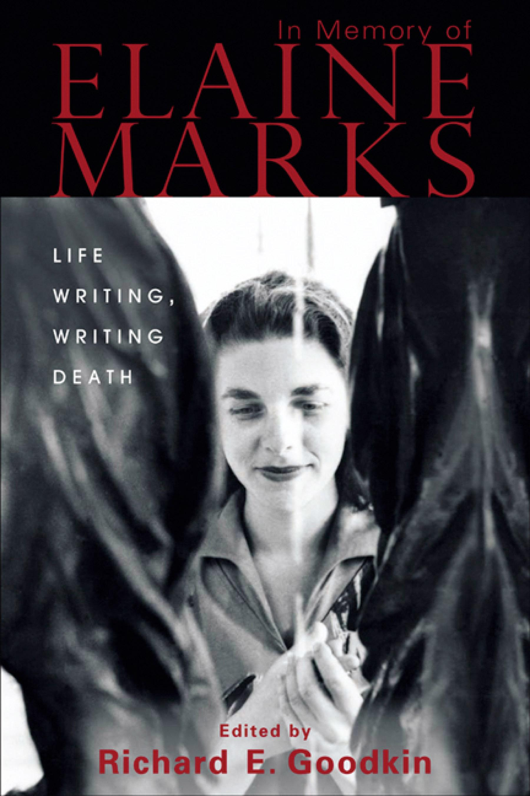 In Memory of Elaine Marks: Life Writing, Writing Death EB9780299222338