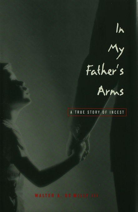 In My Father's Arms: A Son's Story of Sexual Abuse EB9780299165130