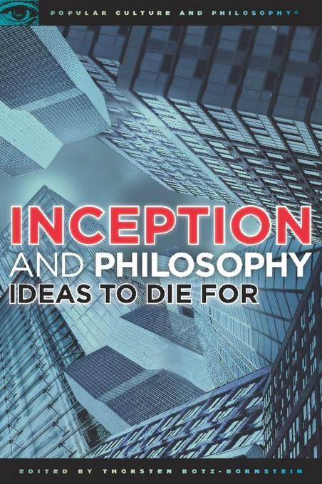 Inception and Philosophy: Ideas to Die For
