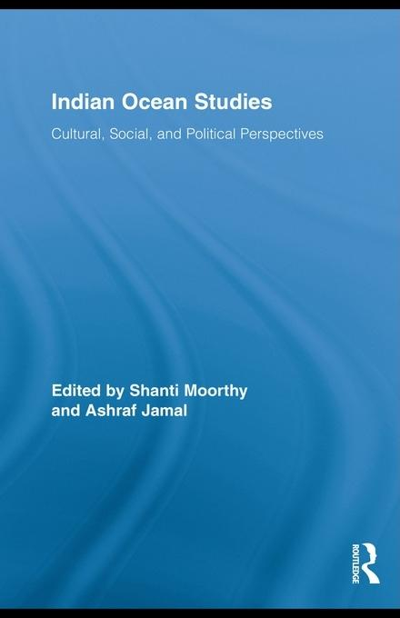 Indian Ocean Studies: Cultural, Social, and Political Perspectives EB9780203867433