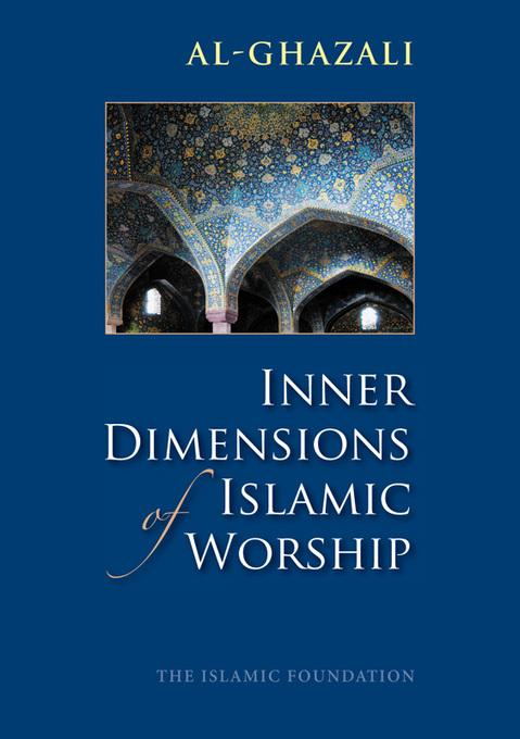 Inner Dimensions of Islamic Worship EB9780860375166