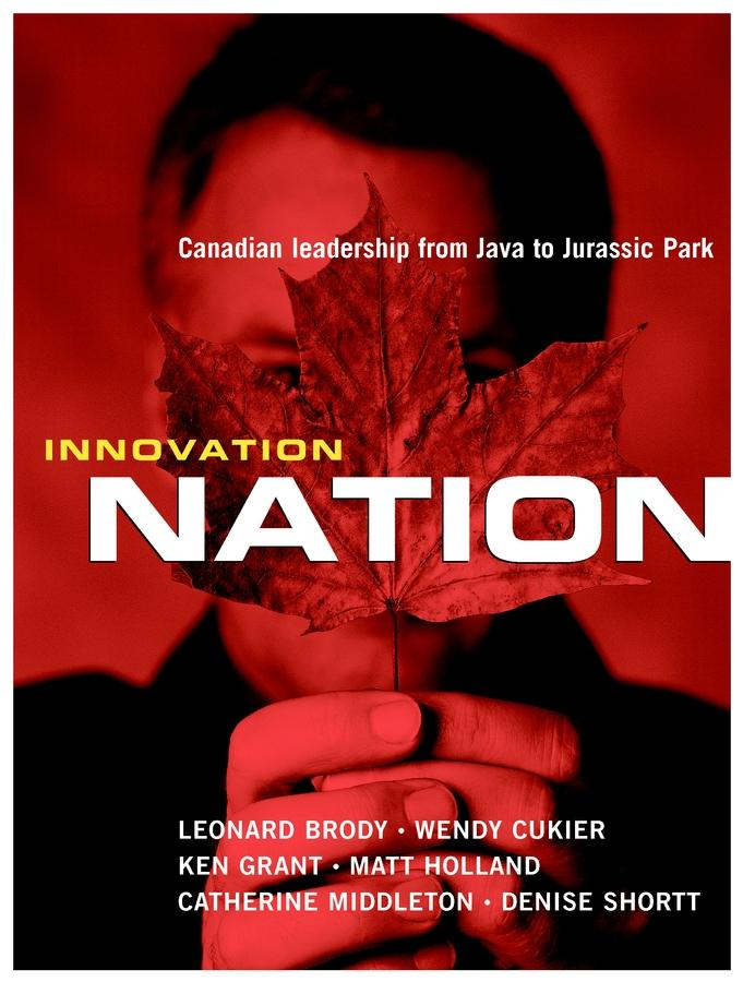 Innovation Nation: Canadian Leadership from Java to Jurassic Park EB9780470158258
