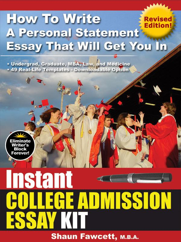 Instant College Admission Essay Kit - How To Write A Personal Statement Essay That Will Get You In (Revised Edition) EB9780973626551