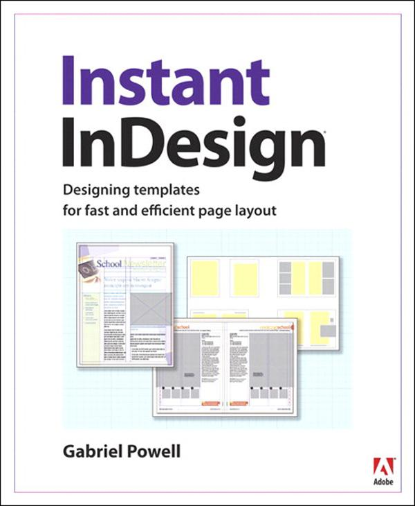 Instant InDesign: Designing Templates for Fast and Efficient Page Layout EB9780132701426
