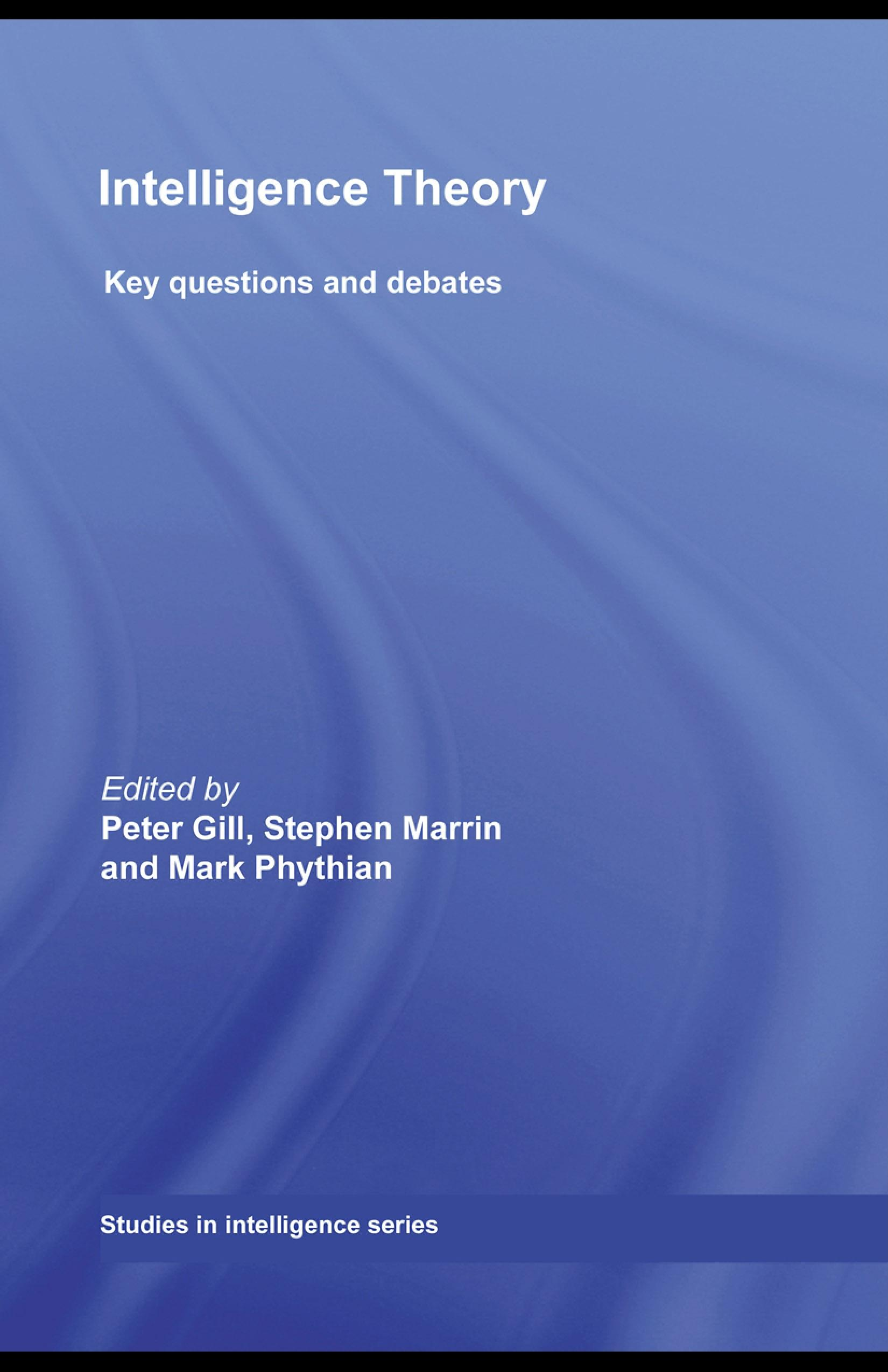 Intelligence Theory: Key Questions and Debates EB9780203892992