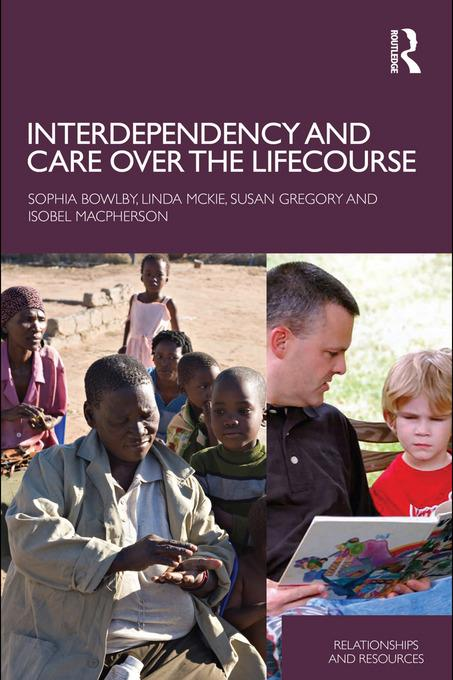 Interdependency and Care over the Lifecourse EB9780203860076