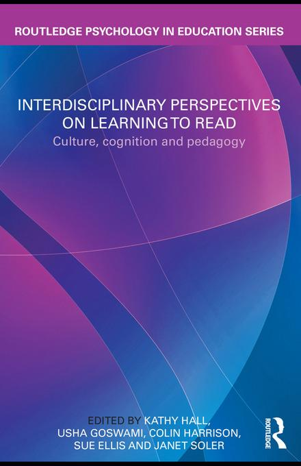 Interdisciplinary Perspectives on Learning to Read: Culture, Cognition and Pedagogy EB9780203856529