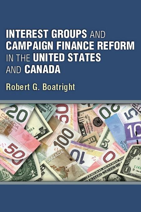 Interest Groups and Campaign Finance Reform in the United States and Canada EB9780472026753