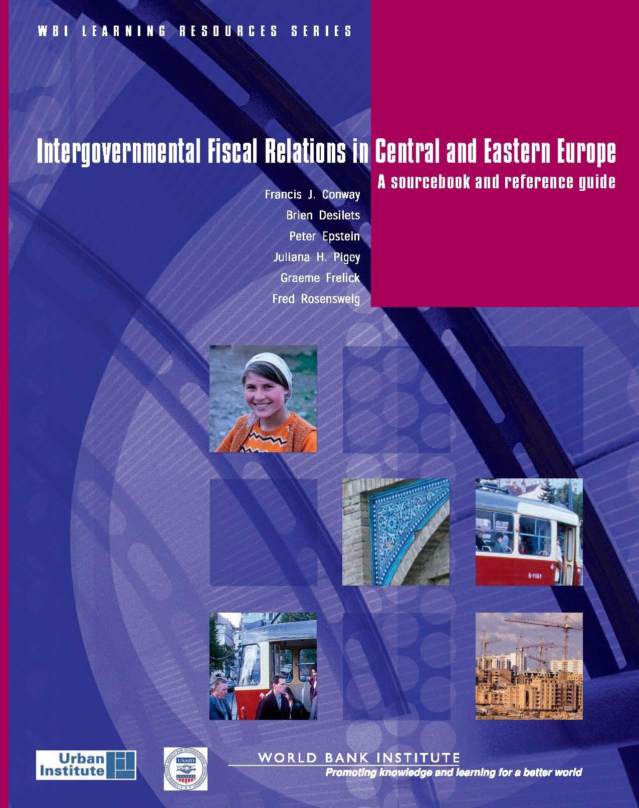 Intergovernmental Fiscal Relations in Central and Eastern Europe : A Sourcebook and Reference Guide EB9780821363072