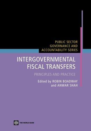Intergovernmental Fiscal Transfers : Principles and Practice EB9780821364932