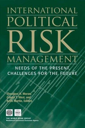 International Political Risk: Needs of the Present, Challenges for the Future EB9780821370025