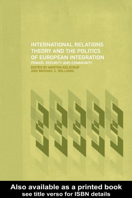 International Relations Theory and the Politics of European Integration EB9780203189030