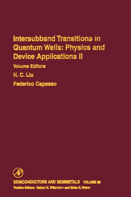Intersubband Transitions in Quantum Wells: Physics and Device Applications II: Physics and Device Applications II EB9780080864648