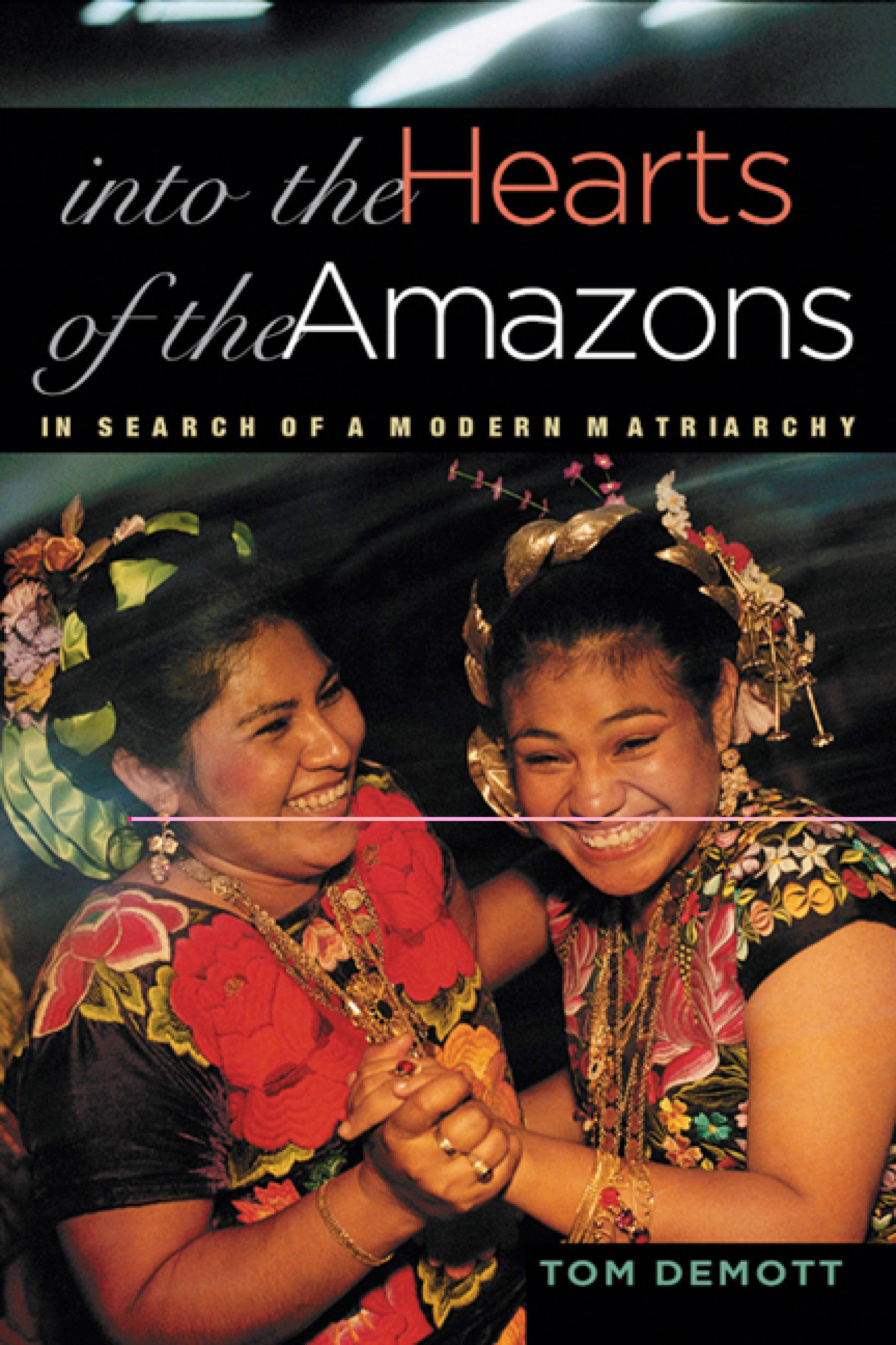 Into the Hearts of the Amazons: In Search of a Modern Matriarchy EB9780299216436