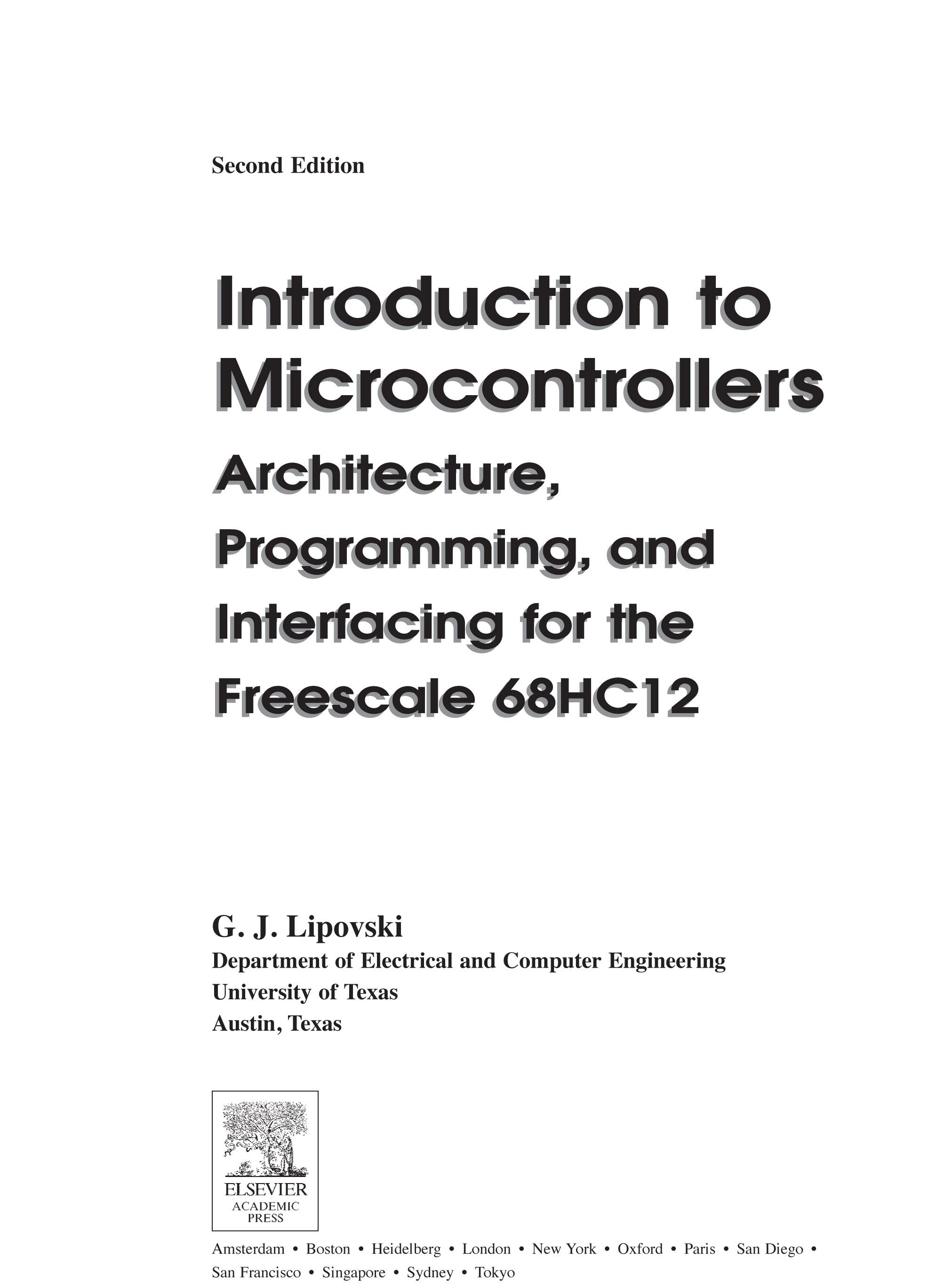 Introduction to Microcontrollers: Architecture, Programming, and Interfacing for the Freescale 68HC12 EB9780080470412