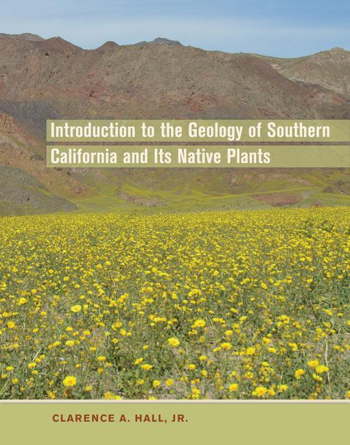 Introduction to the Geology of Southern California and Its Native Plants EB9780520933262