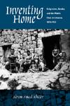 Inventing Home: Emigration, Gender, and the Middle Class in Lebanon, 1870-1920 EB9780520900547