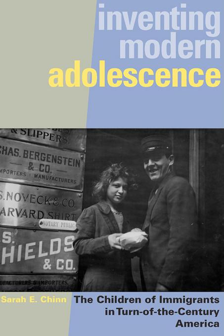 Inventing Modern Adolescence: The Children of Immigrants in Turn-of-the-Century America. The Rutgers Series in Childhood Studies. EB9780813545950