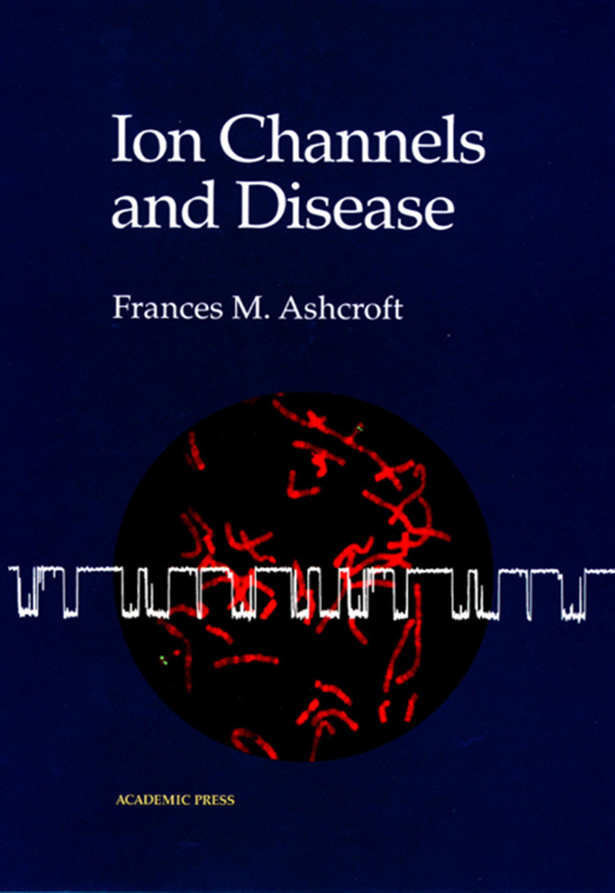 Ion Channels and Disease EB9780080535210