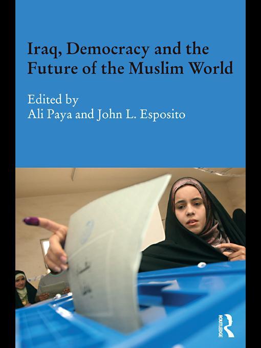 Iraq, Democracy and the Future of the Muslim World EB9780203848807