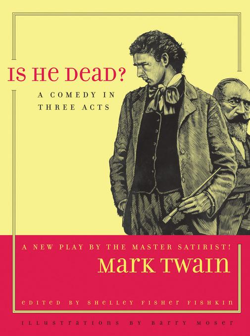 Is He Dead?: A Comedy in Three Acts EB9780520939899